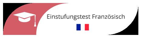 Einstufungstest Französisch in Sprachschule Frankfurt