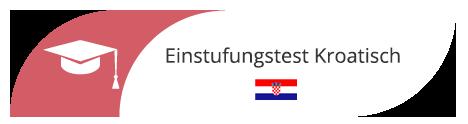 Einstufungstest Kroatisch in Sprachschule Frankfurt