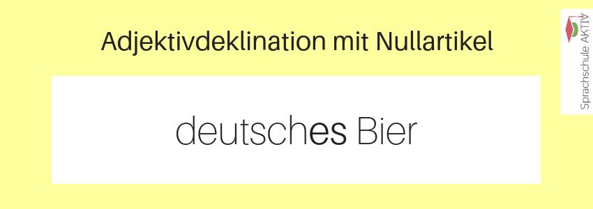 Adjektivdeklination mit Nullartikel