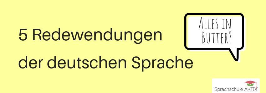 5 Redewendungen der deutschen Sprache