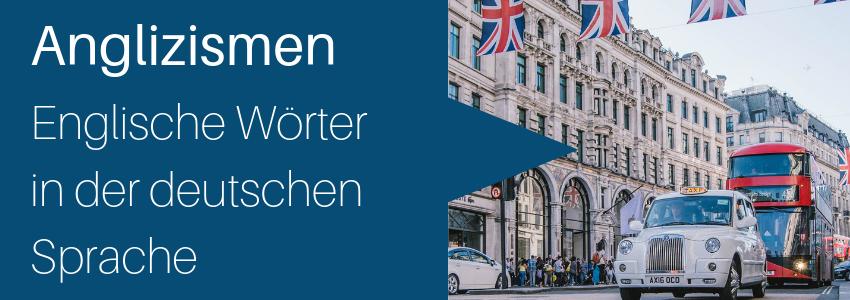 Anglizismen in der deutschen Sprache