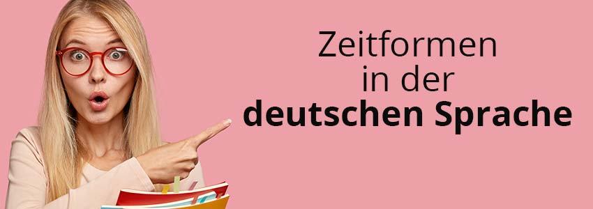 Zeitformen in der deutschen Sprache